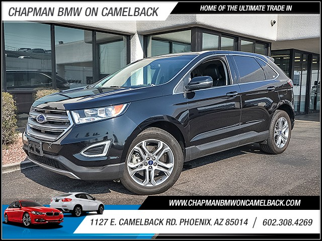 2016 Ford Edge Titanium 24380 miles Chapman Value Center on Camelback is specializing in late mod